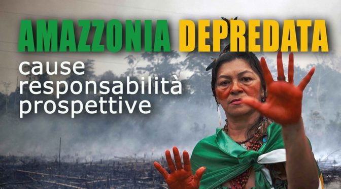 """14 ottobre a Milano: """"Amazzonia depredata. Cause, responsabilità, prospettive"""""""