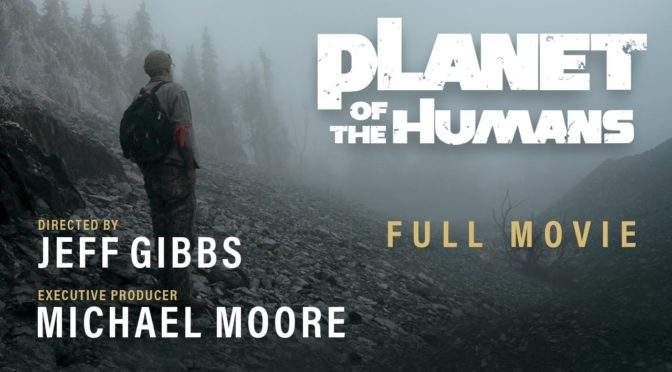 """PLANET OF THE HUMANS"": QUANDO L' ECOLOGIA NON E' INTEGRALE"